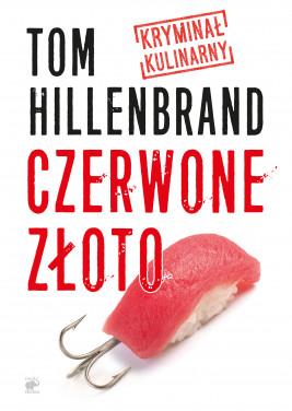 okładka Seria kryminałów kulinarnych (tom 2.). Czerwone złoto, Ebook   Tom  Hillenbrand