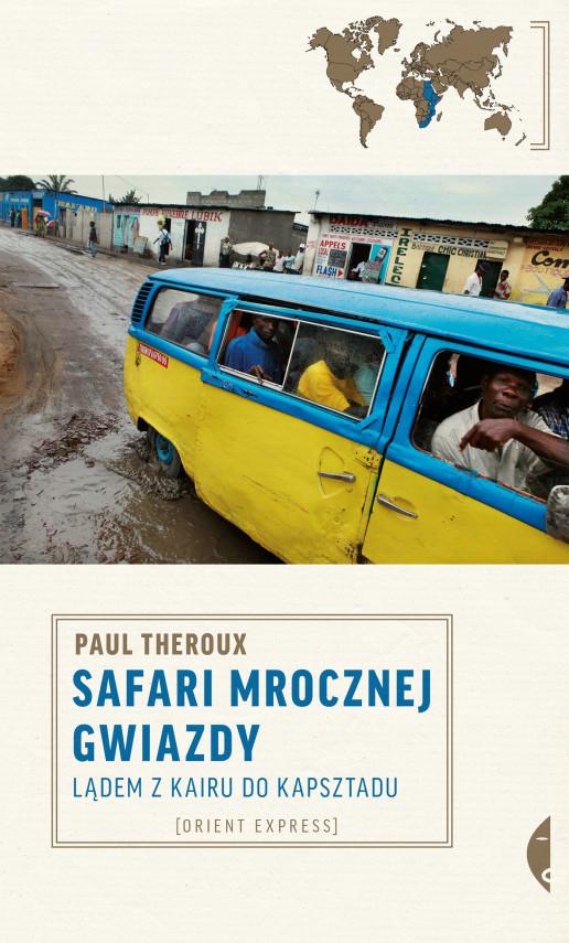 okładka Safari mrocznej gwiazdy. Lądem z Kairu do Kapsztaduebook | EPUB, MOBI | Paul Theroux, Paweł Lipszyc
