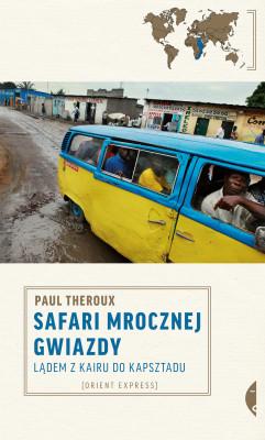 okładka Safari mrocznej gwiazdy. Lądem z Kairu do Kapsztadu, Ebook | Paul Theroux