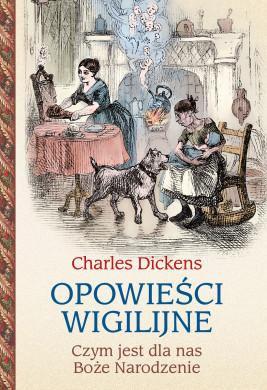 okładka Opowieści wigilijne. Czym jest dla nas Boże Narodzenie, Ebook | Charles Dickens
