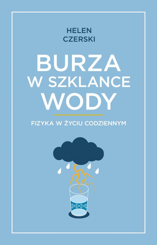okładka Burza w szklance wody. Fizyka w życiu codziennymebook   EPUB, MOBI   Helen Czerski, Jeremi K. Ochab