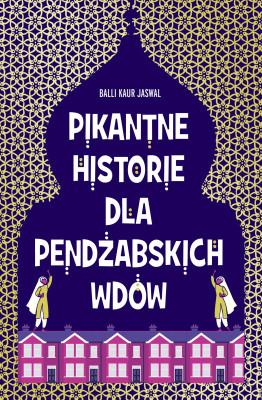 okładka Pikantne historie dla pendżabskich wdów, Ebook | Balli Kaur Jaswal