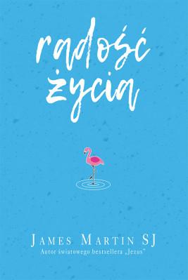 okładka Radość życia. Śmiech i humor cieszą Boga, Ebook | James Martin
