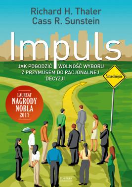okładka Impuls. Jak podejmować właściwe decyzje dotyczące zdrowia, dobrobytu i szczęścia, Ebook | Richard Thaler, Cass Sunstein