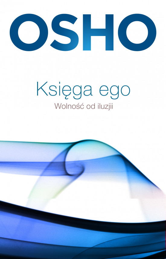 okładka Księga ego. Wolność od iluzjiebook | EPUB, MOBI | Praca Zbiorowa, Paweł Karpowicz