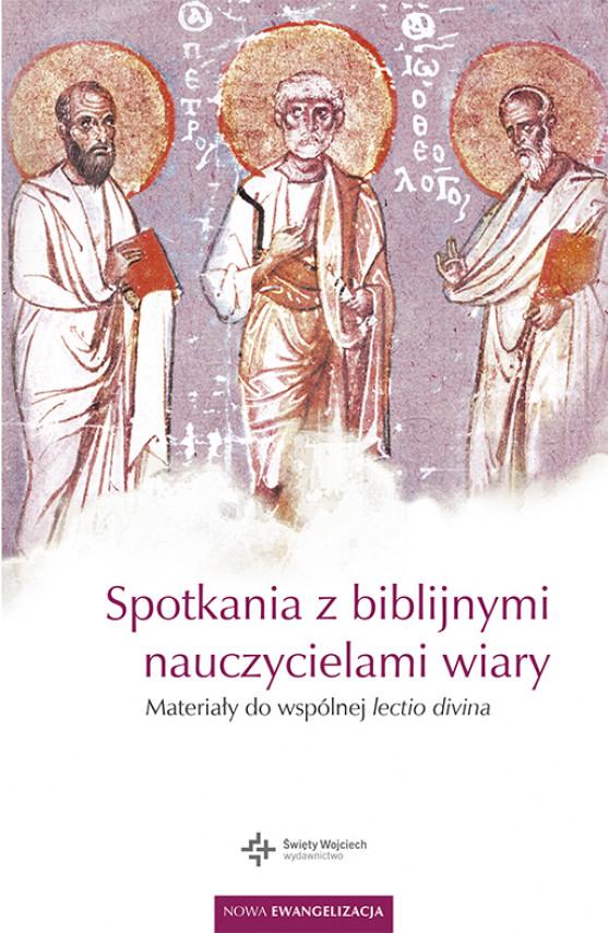 okładka Spotkania z biblijnymi nauczycielami wiary. Materiały do wspólnej lectio divinaebook | EPUB, MOBI | Stanisław Haręzga