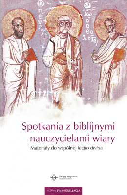 okładka Spotkania z biblijnymi nauczycielami wiary. Materiały do wspólnej lectio divina, Ebook  