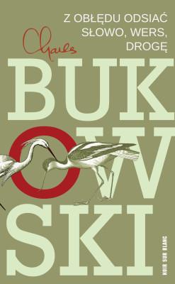 okładka Z obłędu odsiać słowo, wers, drogę, Ebook   Charles Bukowski