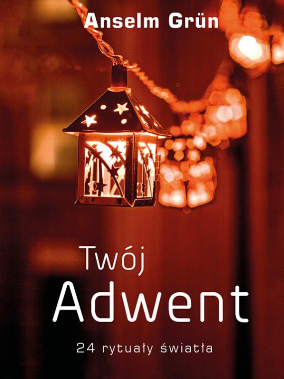 okładka Twój Adwent. 24 rytuały światłaebook | EPUB, MOBI | Anselm Grün, Eliza Pieciul-Karmińska