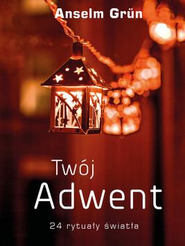okładka Twój Adwent. 24 rytuały światła, Ebook   Anselm Grün
