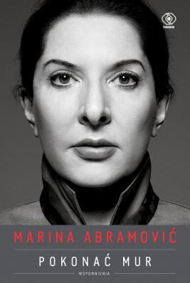 okładka Marina Abramović. Pokonać mur. Wspomnienia, Ebook | Marina Abramović