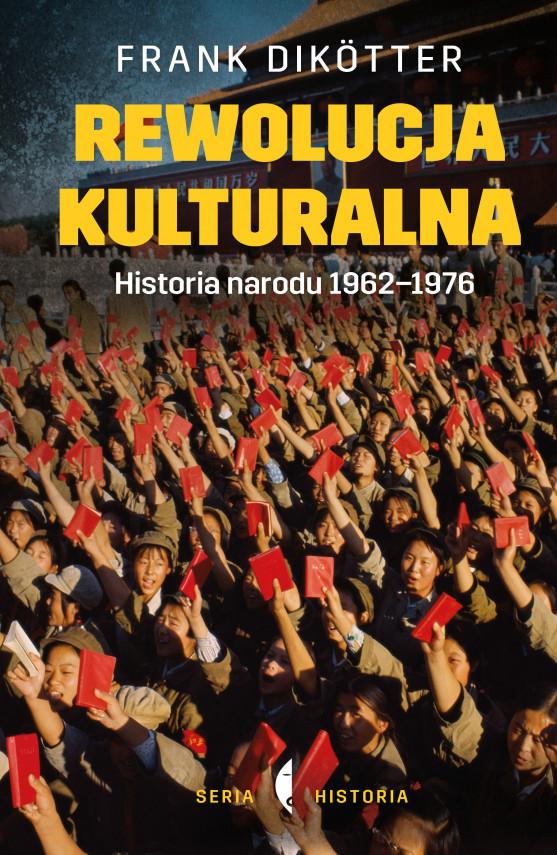 okładka Rewolucja kulturalna. Historia narodu 1962-1976ebook   EPUB, MOBI   Frank Dikotter, Barbara Gadomska