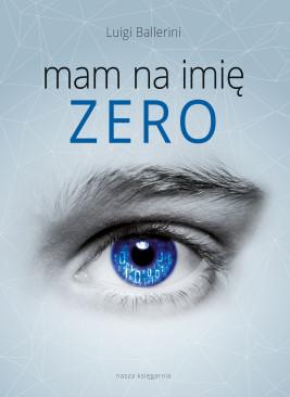 okładka Mam na imię Zero, Ebook | Luigi Ballerini