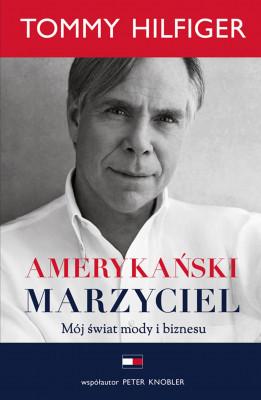 okładka Amerykański marzyciel, Ebook | Tommy  Hilfiger, Peter Knobler