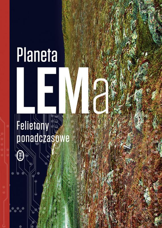 okładka Planeta LEMa. Felietony ponadczasoweebook   EPUB, MOBI   Stanisław Lem