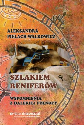 okładka Szlakiem reniferów, Ebook | Aleksandra Pielach-Walkowicz