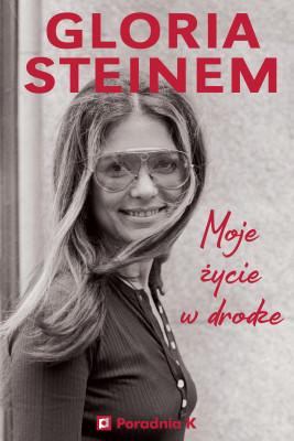 okładka Gloria Steinem – Moje życie w drodze, Ebook | Gloria Steinem