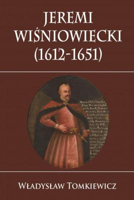 okładka Jeremi Wiśniowiecki (1612-1651), Ebook | Tomkiewicz Władysław