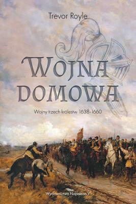 okładka Wojna domowa. Wojny trzech królestw 1638-1660, Ebook | Royle Trevor