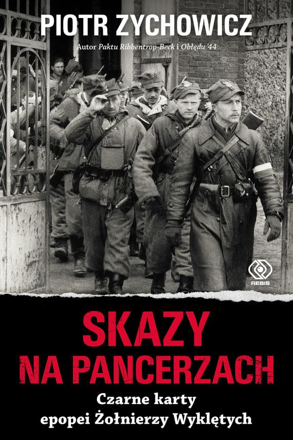okładka Skazy na pancerzach. Czarne karty epopei Żołnierzy Wyklętychebook | EPUB, MOBI | Piotr Zychowicz