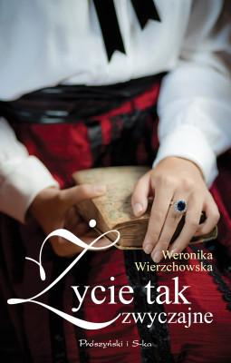 okładka Życie tak zwyczajne, Ebook   Weronika Wierzchowska