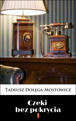 okładka Czeki bez pokrycia, Ebook | Tadeusz Dołęga-Mostowicz