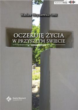 okładka Oczekuję życia w przyszłym świecie, Ebook   Wacław Hryniewicz