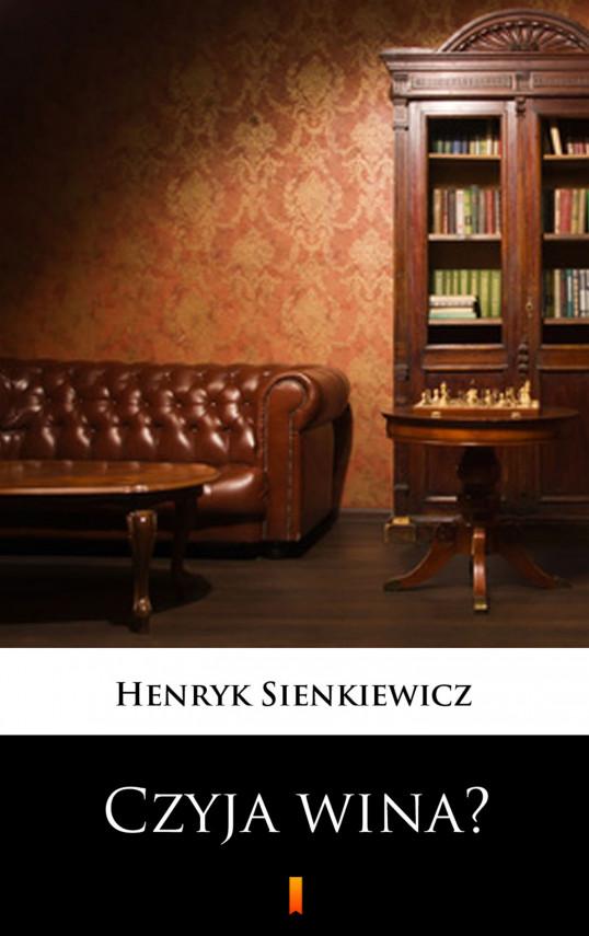 okładka Czyja wina?. Obrazek w jednym akcieebook | EPUB, MOBI | Henryk Sienkiewicz