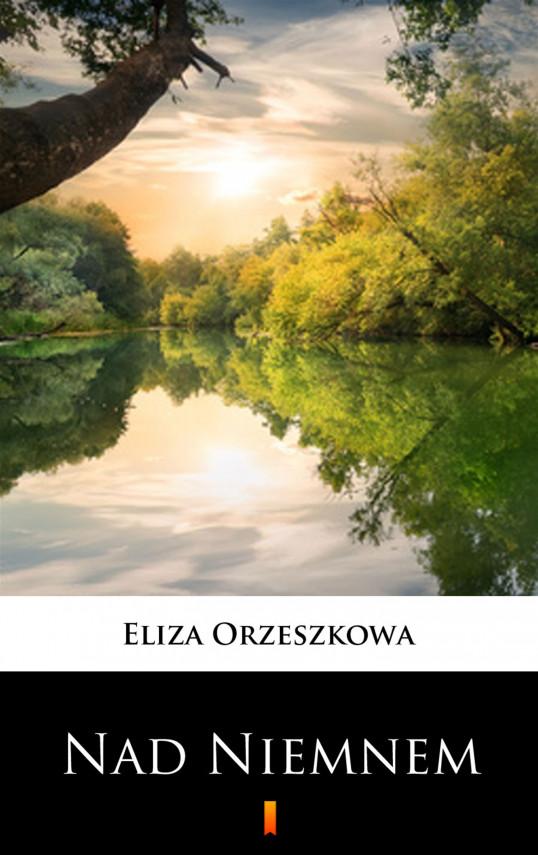 okładka Nad Niemnemebook   EPUB, MOBI   Eliza Orzeszkowa