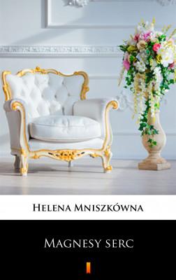 okładka Magnesy serc, Ebook | Helena Mniszkówna