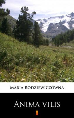 okładka Anima vilis, Ebook   Maria Rodziewiczówna