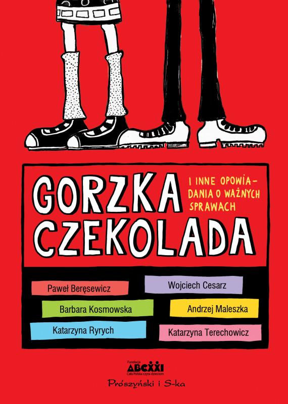 okładka Gorzka czekolada. I inne ważne opowiadania o ważnych sprawachebook | EPUB, MOBI | autor zbiorowy