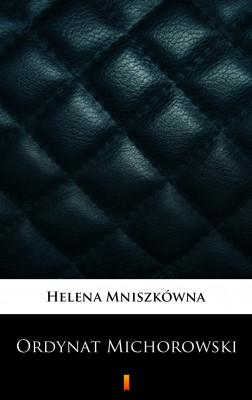 okładka Ordynat Michorowski, Ebook | Helena Mniszkówna