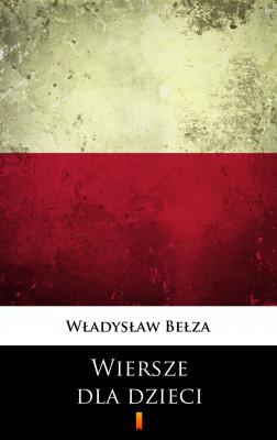 okładka Wiersze dla dzieci. Wybór, Ebook   Władysław Bełza
