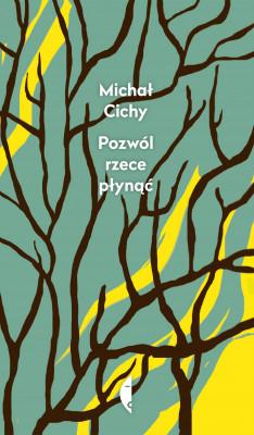 okładka Pozwól rzece płynąć, Ebook | Michał Cichy