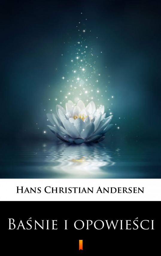 okładka Baśnie i opowieściebook | EPUB, MOBI | Hans Christian Andersen