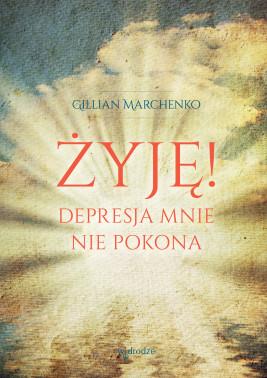 okładka Żyję! Depresja mnie nie pokona, Ebook | Gillian Marchenko