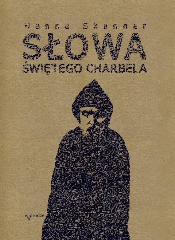 okładka Słowa Świętego Charbelaebook   EPUB, MOBI   Hanna Skandar