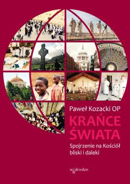 okładka Krańce świata. Spojrzenie na Kościół bliski i daleki, Ebook | Paweł  Kozacki