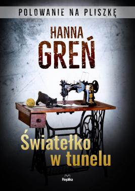 okładka Światełko w tunelu. Polowanie na Pliszkę, Ebook | Hanna  Greń
