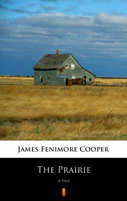 okładka The Prairie. A Tale, Ebook | James Fenimore Cooper