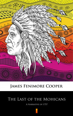 okładka The Last of the Mohicans. A Narrative of 1757, Ebook | James Fenimore Cooper