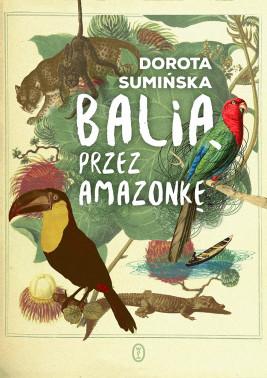 okładka Balią przez Amazonkę, Ebook | Dorota Sumińska