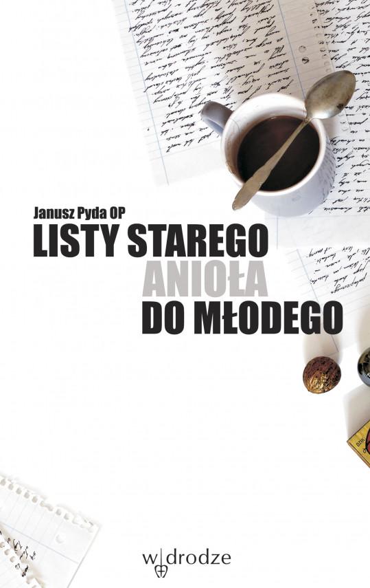 okładka Listy starego anioła do młodegoebook | EPUB, MOBI | Janusz Pyda