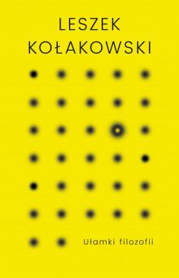 okładka Ułamki filozofii, Ebook | Leszek Kołakowski