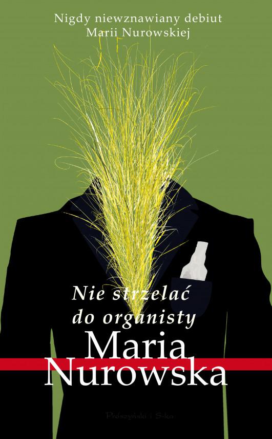 okładka Nie strzelać do organistyebook | EPUB, MOBI | Maria Nurowska