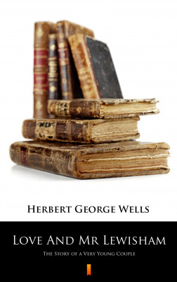 okładka Love And Mr Lewisham. The Story of a Very Young Couple, Ebook | Herbert George Wells