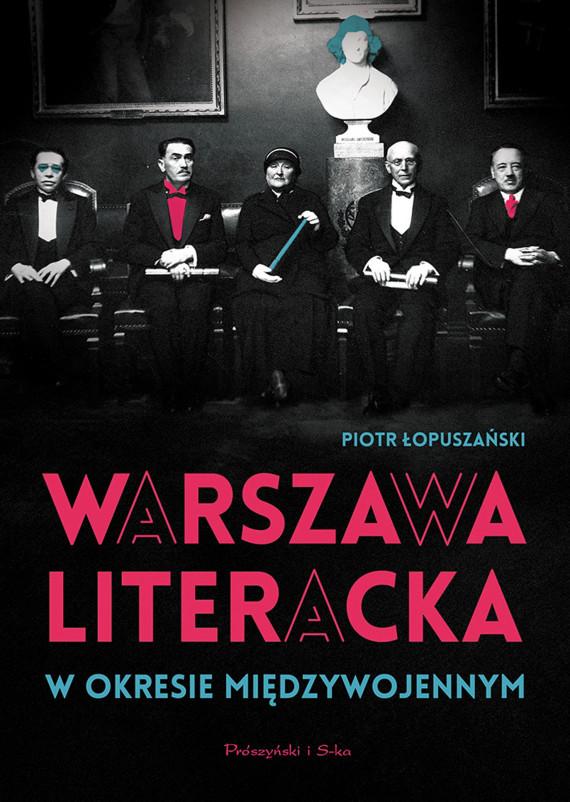 okładka Warszawa literacka w okresie międzywojennymebook | EPUB, MOBI | Piotr Łopuszański
