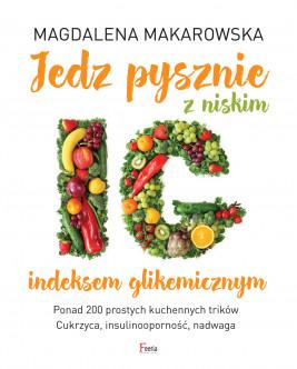 okładka Jedz pysznie z niskim indeksem glikemicznym, Ebook | Magdalena Makarowska