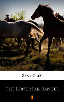 okładka The Lone Star Ranger, Ebook | Zane Grey